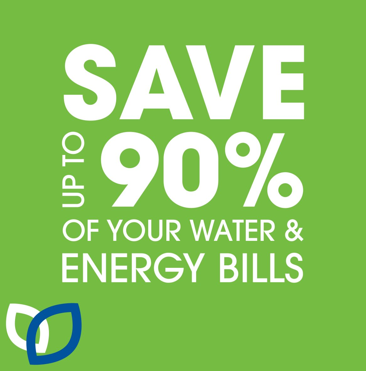Save 90% of your water & energy bills